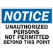 UNUTHORIZED PERSONS NOT PERMITTED BEYOND THIS POINT