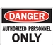 DANGER: AUTHORIZED PERSONNEL ONLY