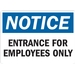 NOTICE: EMPLOYEE ENTRANCE ONLY