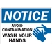 NOTICE: AVOID CONTAMINATION, WASH YOUR HANDS